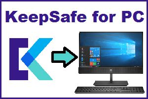 KeepSafe for PC - Download & Run in Windows(10,8,7)