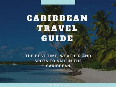 The Best Time, Weather and Spots to Sail in the Caribbean