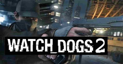 Watch Dogs 2 Free Download 2020 - Full Version PC Game