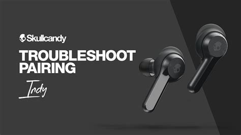 How To: Troubleshoot Pairing | Indy True Wireless Earbuds