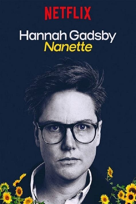 Why You Should Watch: HANNAH GADSBY: NANETTE   Forever