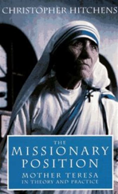 The Missionary Position: Mother Teresa in Theory and