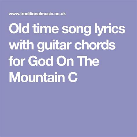 Old time song lyrics with guitar chords for God On The